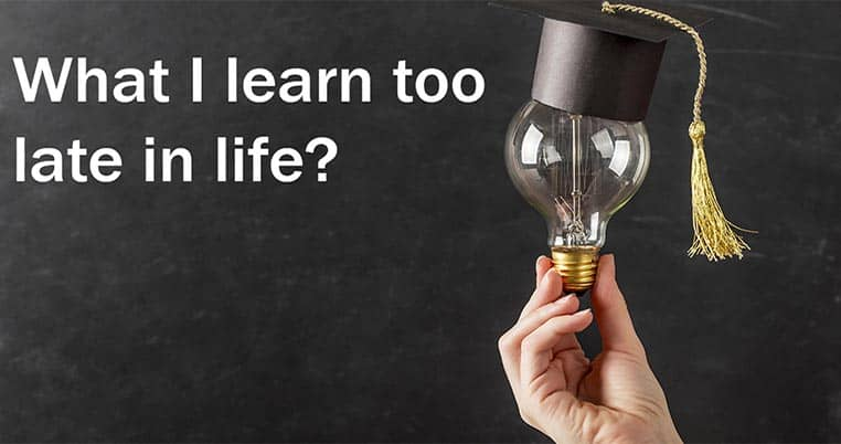 learn-too-late-in-life